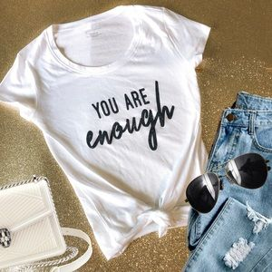 Tops - Empowered Women's T Shirt - You Are Enough